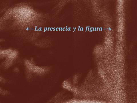 LA PRESENCIA Y LA FIGURA / Exposición Colectiva