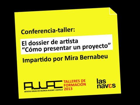 TALLER: el dossier de artista / impartido por Mira Bernabeu