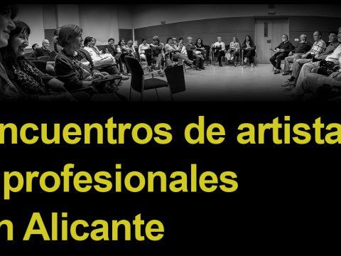 Encuentros de artistas y profesionales en Alicante