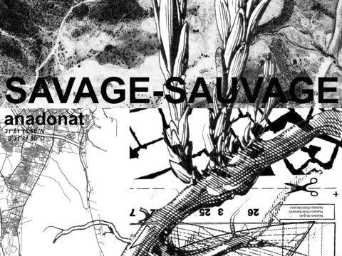 SAVAGE-SAUVAGE / Ana Donat