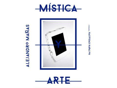Mística y Arte / Alejandro Mañas