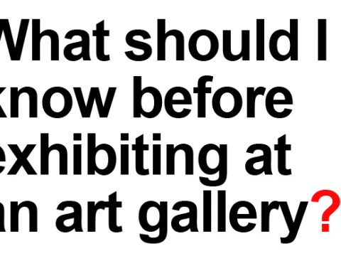What should I know before exhibiting at an art gallery ?