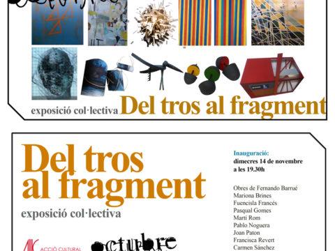 Fernando Barrué/ Exposicón colectiva/DEL TROS AL FRAGMENT/Octubre Centre de Cultura Contemporània/del 14-11 al 5-01.